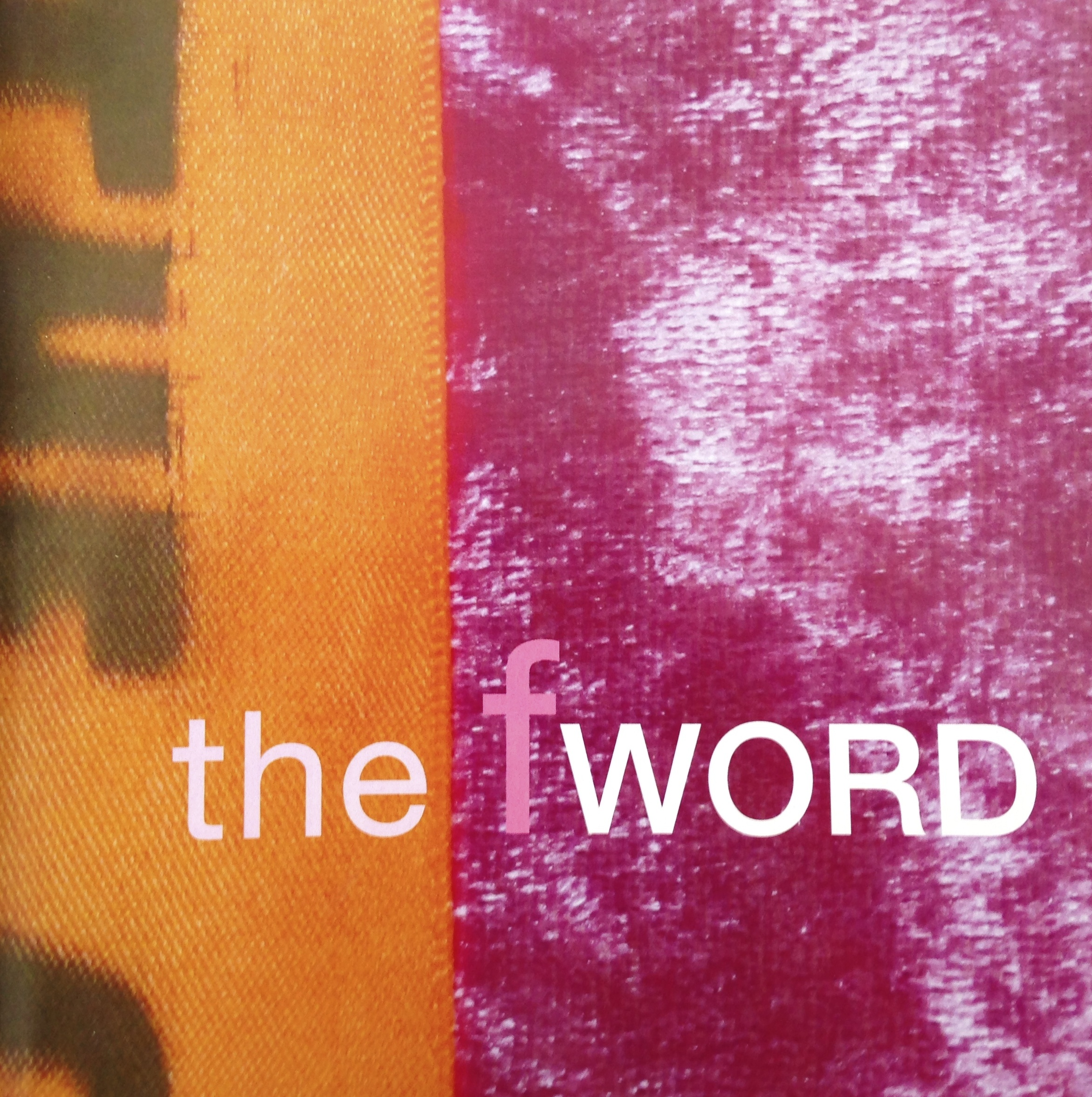 In praise of the f word essay